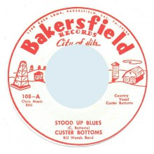 "CUSTER BOTTOMS ""Stood Up Blues / Someone To Love Me"" 7"""
