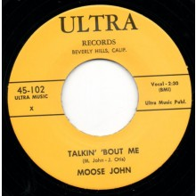 "MOOSE JOHN ""TALKIN 'BOUT ME/WRONG DOIN' WOMAN"" 7"""