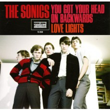 "SONICS ""You Got Your Head On Backwards/ Love Lights"" 7"""