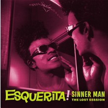 "ESQUERITA ""Sinner Man: The Lost Session"" LP"