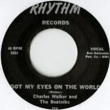 "CHARLES WALKER ""GOT MY EYES ON THE WORLD/JUST ME & YOU"" 7"""
