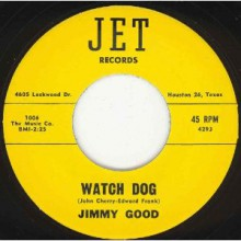 "JIMMY GOOD ""WATCH DOG/LET ME BE YOUR FRIEND"" 7"""