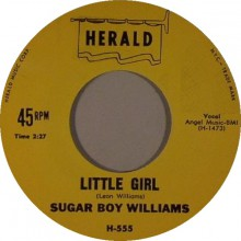 "SUGAR BOY WILLIAMS ""LITTLE GIRL/ FIVE LONG YEARS"" 7"""