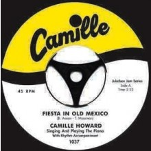 "CAMILLE HOWARD ""FIESTA IN OLD MEXICO"" 7"""