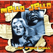MELLO JELLO FOR GROOVY GHOULS cd