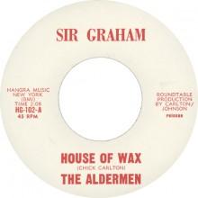 "ALDERMEN ""HOUSE OF WAX/IN THE UPPER ROOM"" 7"""