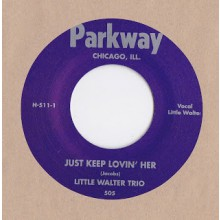 "LITTLE WALTER TRIO ""JUST KEEP ON LOVIN' HER"" 7"""