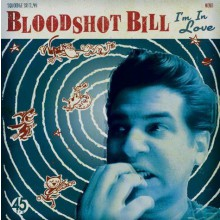 "BLOODSHOT BILL ""I'M IN LOVE"" 7"""