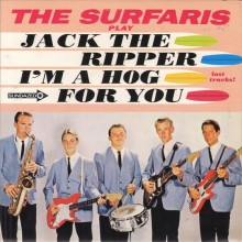 "SURFARIS ""JACK THE RIPPER/I'm A Hog For You"" 7"""