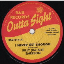 "BILLY (The Kid) EMERSON ""I Never Get Enough"" / PINEY BROWN ""Sugar In My Tea"" 7"""