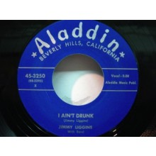 "Jimmy Liggins With Band ""I Ain't Drunk / Talking That Talk"" 7"""