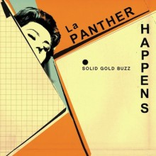 "LA PANTHER HAPPENS ""SOLID GOLD BUZZ"" LP"