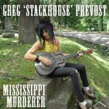 """GREG """"STACKHOUSE"""" PREVOST """"Mississippi Murderer"""" LP"""