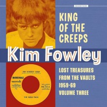 "Kim Fowley ""King Of The Creeps: Lost Treasures From The Vaults 1959-1969 Vol. 3"" Gatefold LP"
