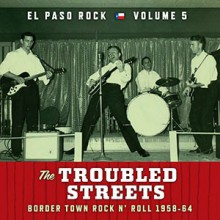 "EL PASO ROCK ""Volume 5: The Troubled Streets"" LP"