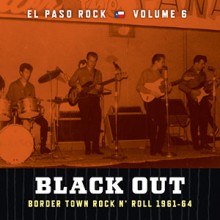 "EL PASO ROCK ""Volume 6: Black Out"" LP"