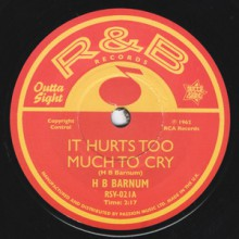 "H B BARNUM ""It Hurts Too Much To Cry/ How Many More Times"" 7"""