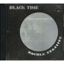 "BLACK TIME ""DOUBLE NEGATIVE"" CD"