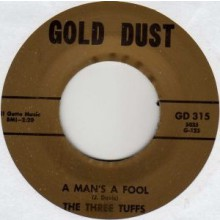 "THREE TUFFS ""A MAN'S FOOL"" 7"""