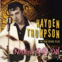 "HAYDEN THOMPSON ""ROCK-A-BILLY GAL - THE SUN YEARS, PLUS"""
