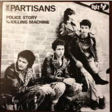"PARTISANS ""Police Story / Killing Machine"" 7"""