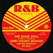 "JERRY (COUNT) JACKSON & THE DOMINO'S ""The Band Doll / Baby You Can Get Your Gun"" 7"""