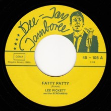 "Lee Pickett & The Screamers ‎""Fatty Patty / She Left Me With The Blues"" 7"""