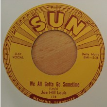 "JOE HILL LOUIS ""WE ALL GOTTA GO SOMETIME / SHE MAY BE YOURS"" 7"""