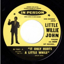 "LITTLE WILLIE JOHN ""It Only Hurts a Little While / Don't Play With Love"" 7"""