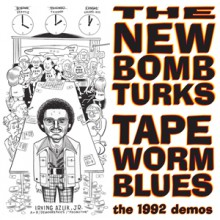"NEW BOMB TURKS ""TAPEWORM BLUES"" 10"""