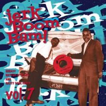 """JERK BOOM! BAM! """"Volume 7"""" LP"""