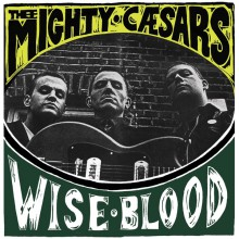 "MIGHTY CAESARS ""Wiseblood"" LP"