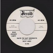 "RICKY JONES ""HATE TO SAY GOODBYE/Youn Know It's True"" 7"""