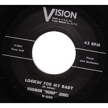 "HARMON 'HUMP' JONES ""LOOKING FOR MY BABY/ PACK YOUR CLOTHES"" 7"""