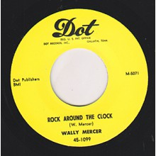 "WALLY MERCER ""ROCK AROUND THE CLOCK/ GREEN HORNET"" 7"""