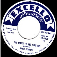 "SALLY STANLEY ""I'LL HAVE TO LET YOU GO/ WHAT IT MEANS TO BE LONELY"" 7"""