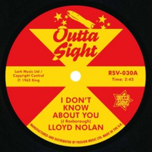 "LLOYD NOLAN ""I Don't Know About You"" / RODGER GREEN ""Betty Mae"" 7"""