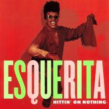 """ESQUERITA """"Hittin' On Nothing/Letter Full Of Tears"""" 7"""""""