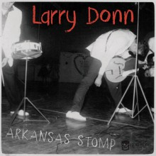 "LARRY DONN ""Arkansas Stomp"" 10"""