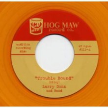 "LARRY DONN & BAND ""Trouble Bound/ Rockin' Love"" 7"""