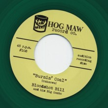 "BLOODSHOT BILL AND HIS BIG COMBO ""Burnin' Coal"" / BLOODSHOT BILL AND HIS KEBAP BOYS ""Ding Dong Baby"" 7"""