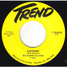 "BIG DANNY OLIVER ""SAPPHIRE / I WANNA GO STEADY"" 7"""