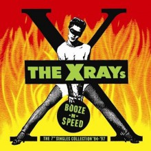 "X-RAYS Booze N Speed ""The 7"" Single Collection"" CD"
