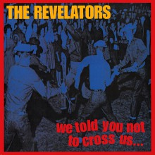"REVELATORS ""WE TOLD YOU NOT TO CROSS US"" cd"