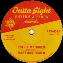 "MARY ANN FISHER ""Put On My Shoes"" / FAYE ADAMS ""The Hammer Keeps A Knockin'"" 7"""