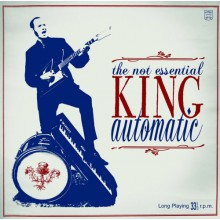 "KING AUTOMATIC ""THE NOT ESSENTIAL..."" 10"""