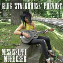 "GREG ""STACKHOUSE"" PREVOST ""Mississippi Murderer"" CD"