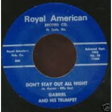 "GABRIEL & HIS TRUMPET ""DON'T STAY OUT ALL NIGHT/People You Don't Know My Mind"" 7"""