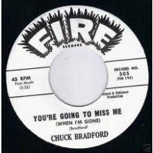 "CHUCK BRADFORD ""YOU'RE GOING TO MISS ME/Say It Was A dream"" 7"""