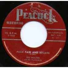 "BIG WALTER ""GAMBLIN WOMAN/PACK FAIR & SQUARE"" 7"""